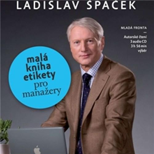Malá kniha etikety pro manažery - Ladislav Špaček (mp3 audiokniha)