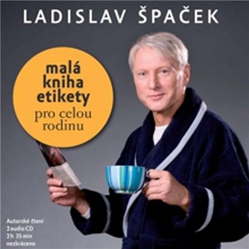 Malá kniha etikety pro celou rodinu - Ladislav Špaček (mp3 audiokniha)