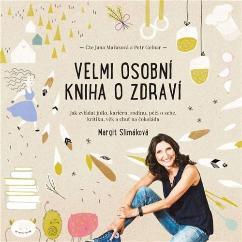 Velmi osobní kniha o zdraví - Margit Slimáková (mp3 audiokniha)