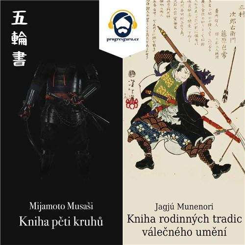 Kniha pěti kruhů a Kniha rodinných tradic válečného umění - Jagjú Munenori, Mijamoto Musaši (mp3 audiokniha)