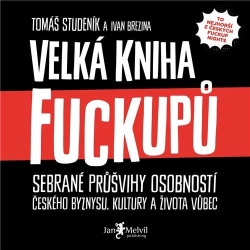 Velká kniha fuckupů - Tomáš Studeník, Ivan Brezina (mp3 audiokniha)